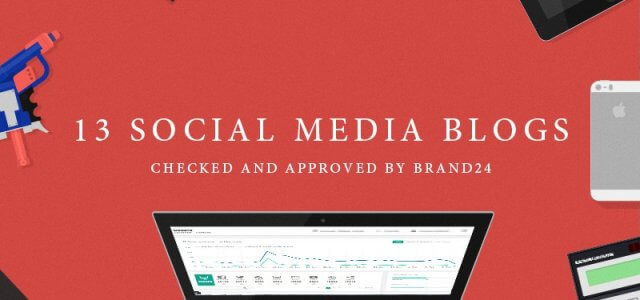 13 Social Media Blogs That Are Worth Your Attention – Approved by Brand24