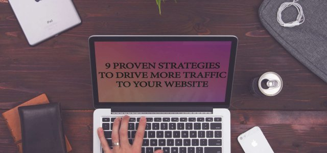 9 Proven Strategies to Drive More Traffic to Your Website