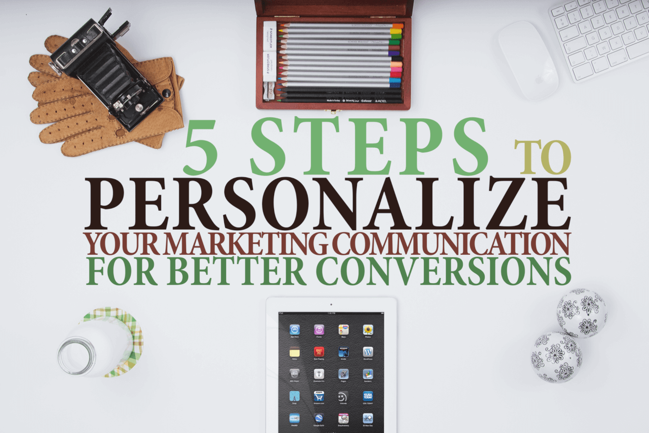 Personalize Your Marketing Communication for Better Conversions