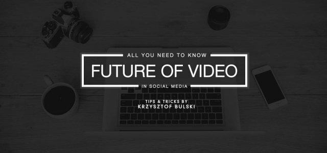 Promising Future of Video in Social Media
