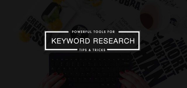8 Powerful Tools That Make You Master in Keyword Research