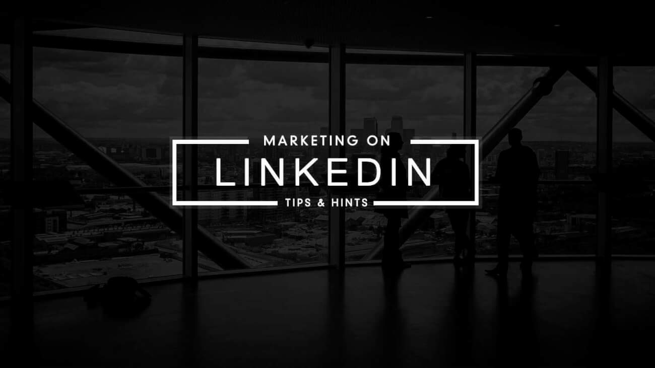 4 Simple Things You Can Do Today to Improve Your LinkedIn Marketing