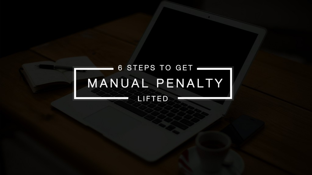 """6 Steps To Get A Manual """"Unnatural Links"""" Penalty Lifted"""