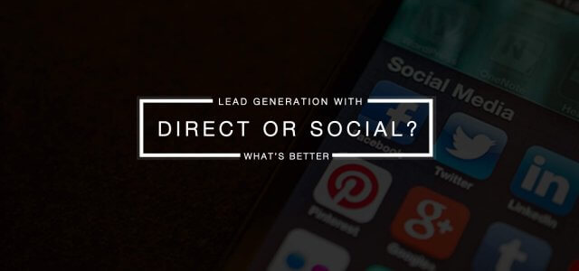 Direct or Social? What is Better for Lead Generation?