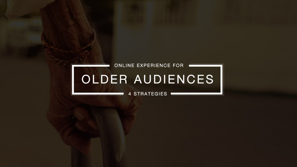 4 Ways to Improve the Online Experience for Older Audiences