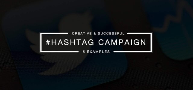 5 Creative Hashtag Campaigns You Should Look Up To