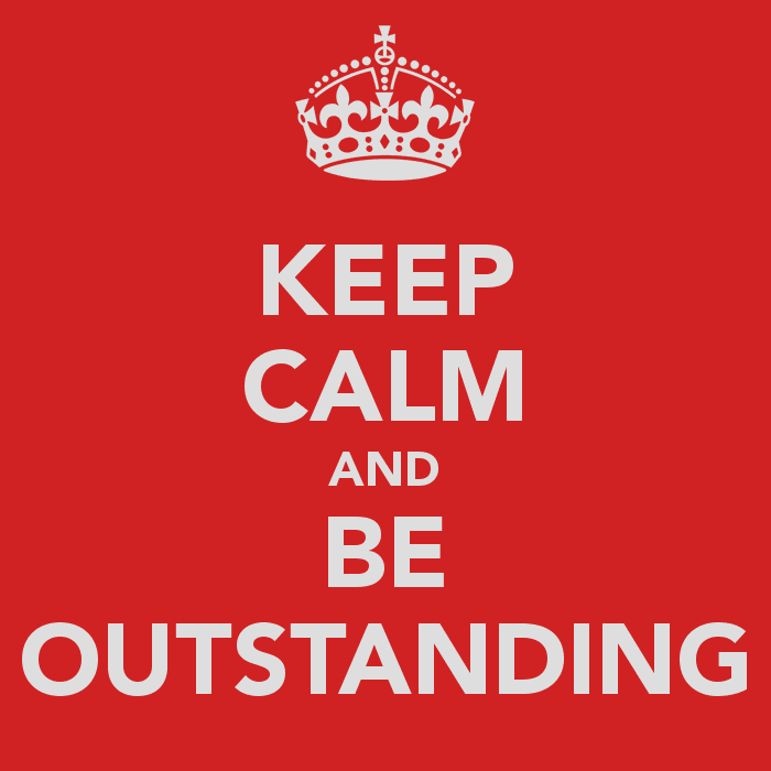 keep-calm-and-be-outstanding
