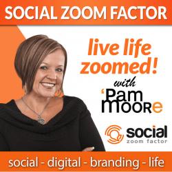 Social Media Zoom Factor by Pam Moore