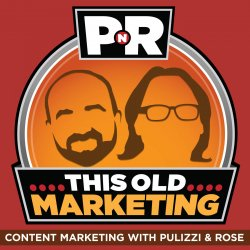 This Old Marketing Joe Pulizzi and Robert Rose