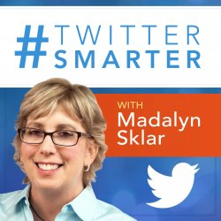 #TwitterSmarter by Madalyn Sklar