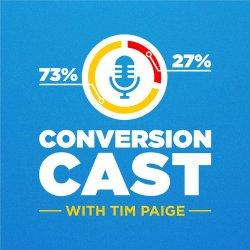 ConversionCast by Tim Paige