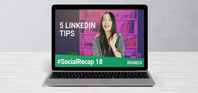 #SocialRecap 18: Fresh Social Media Updates + 5 LinkedIn Profile TIPS to Help Recruiters Find You During Your Job Search